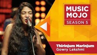 Thirinjum Marinjum - Gowry Lekshmi - Music Mojo Season 5 - KappaTV