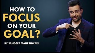 How to Focus on your Goal  By Sandeep Maheshwari I Hindi || PSTOPTRICKS