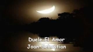Duele El Amor (con letra)-Joan Sebastian