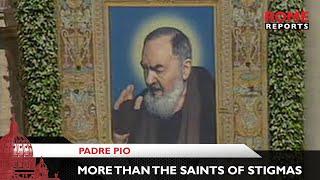 Padre Pio: More Than The Saint Of Stigmas