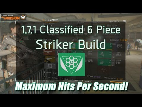 The Division 1.7.1 Classified 6 Piece STRIKER Build - Fastest Hits Per Second