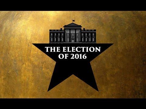 Hamilton Parody - The Election of 2016
