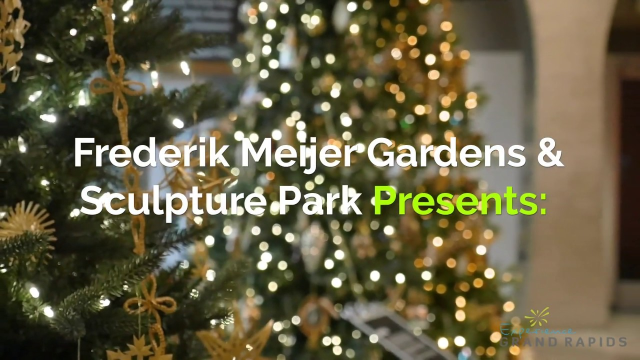 Meijer Christmas Eve Hours.Frederik Meijer Gardens Sculpture Park Presents Christmas And Holiday Traditions Around The World