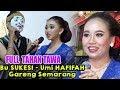 Bu SUKESI - Umi HAFIFAH - Gareng Semarang - FULL  TAHAN TAWA