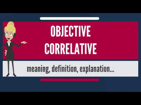 What is OBJECTIVE CORRELATIVE? What does OBJECTIVE CORRELATIVE mean?