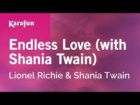 Karaoke Endless Love with Shania Twain  Lionel Richie *