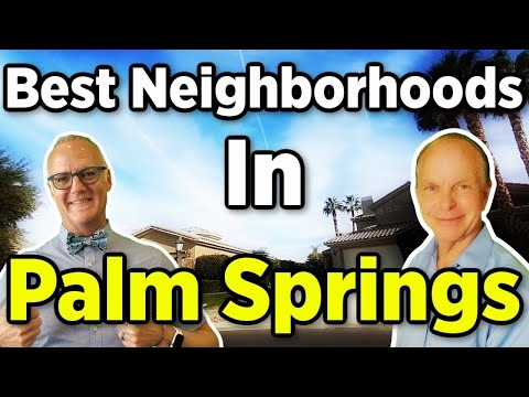 Palm Springs Best Neighborhoods | Palm Springs Celebrity Homes