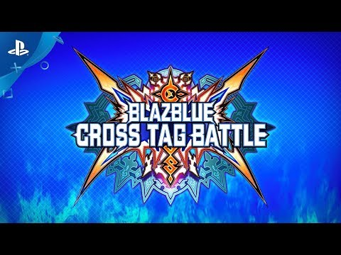 BlazBlue Cross Tag Battle - PSX 2017 Trailer   PS4