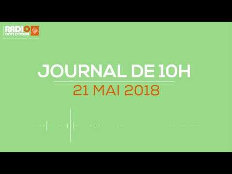 Le journal de 10h du 21 mai 2018 - Radio Côte d'Ivoire
