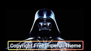 Copyright Free Star Wars Music (Imperial Main Theme)