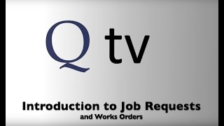 Introduction to Job Requests and Works Orders