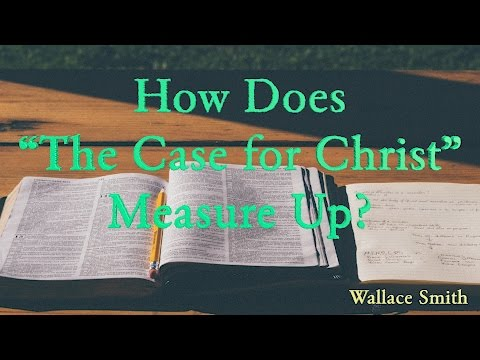 """TW Webcast:  How Does """"The Case for Christ"""" Measure Up?"""