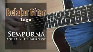 Belajar Gitar Lagu - Sempurna (Andra & the Backbone)