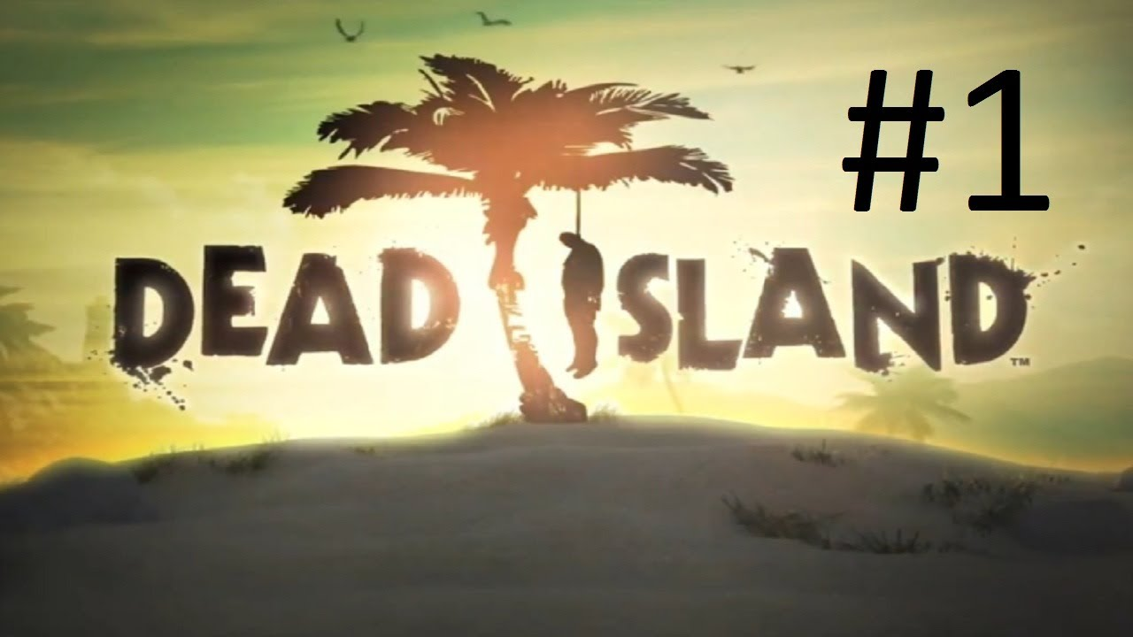 Dead Island Walkthrough: Chapter 1 - Part 1