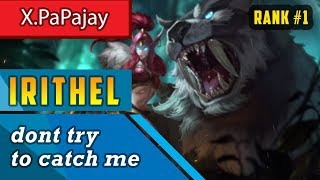 Video dont try to catch me [Rank 1 Irithel] Build By x.papajay Irithel Gameplay -  Mobile Legends download MP3, 3GP, MP4, WEBM, AVI, FLV Desember 2017