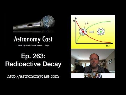 Astronomy Cast Ep. 263: Radioactive Decay