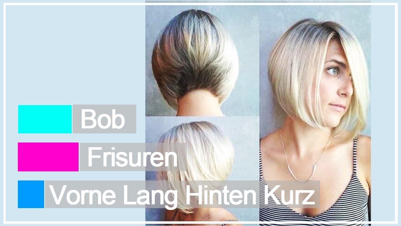 Bob Frisuren Vorne Lang Hinten Kurz YouTube