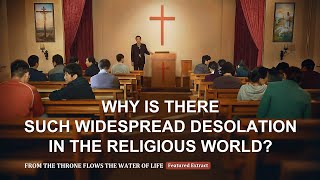From the Throne Flows the Water of Life (2) - Why Is There Such Widespread Desolation in the Religious World?
