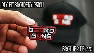 How To Make A Patch | Full Tutorial [Brother PE 770] | Embroidery Machine