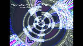 TRANS ATLANTIC RAGE/JARED C. BALOGH LURKING SOUL MARCHING TOWARDS SALVATION (10 MINUTE EDIT)