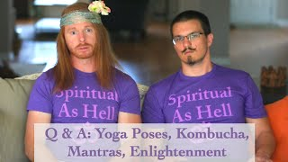 Ask Ultra Spiritual JP - Yoga Poses, Enlightenment, Kombucha - Ultra Spiritual Life Episode 20