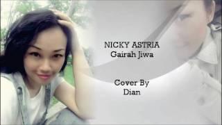 Nicky Astria - Gairah Jiwa Cover By Dian