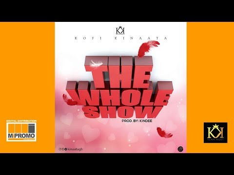 Kofi Kinaata - The Whole Show (Audio Slide)
