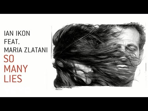 Ian Ikon - So Many Lies ft. Maria Zlatani