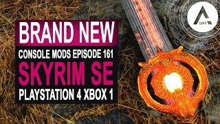 8 BRAND NEW Console Mods 161 - Skyrim Special Edition (PS4/XB1/PC)