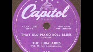 The Jubalaires   That Old Piano Roll Blues 1950