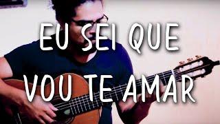 (Tom & Vinícius) Eu sei que vou te amar - Danilo Oliveira | Violão Solo/Acoustic Guitar - MPB
