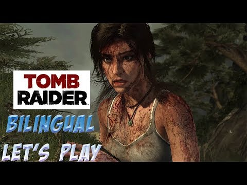 [Tomb Raider Definitive Edition] Our First Bilingual Let's Play in Spanish and English!