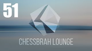 chess lounge session #51