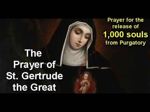 Prayer for the release of 1,000 souls from Purgatory - St. Gertrude the Great