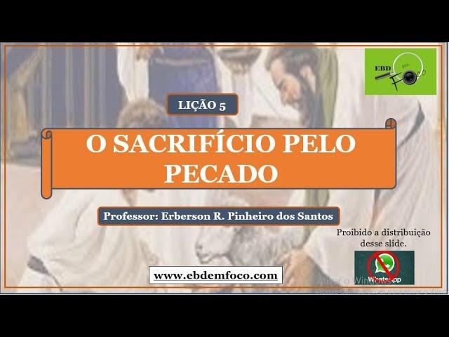 LIÇÃO 5 - O SACRIFÍCIO PELO PECADO