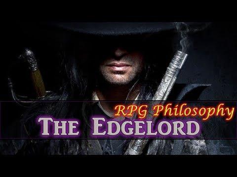The Edgelord - RPG Philosophy