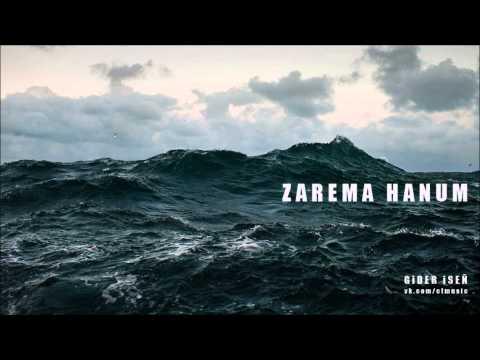 Zarema Hanum – Gider iseñ