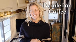 HOW TO MAKE DANDELION ROOT COFFEE