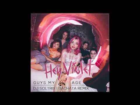 Hey Violet - Guys My Age (DJ Soltrix Sensual Bachata Remix)