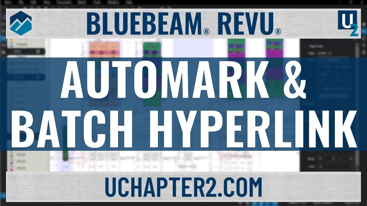 Bluebeam Revu - AutoMark & Batch Hyperlink