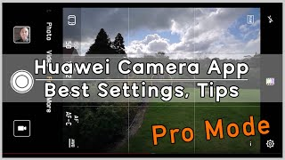 How to take better photos with Huawei smartphone? Huawei Camera App Settings explained