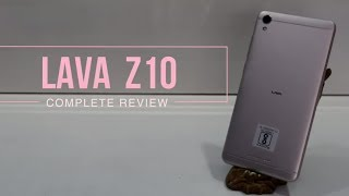 Lava Z10 Gold (3GB RAM) Unboxing & Review: Build, Camera, Software, Hardware specs explained