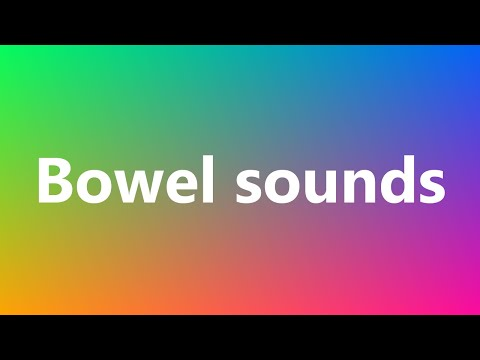Bowel sounds - Medical Meaning and Pronunciation