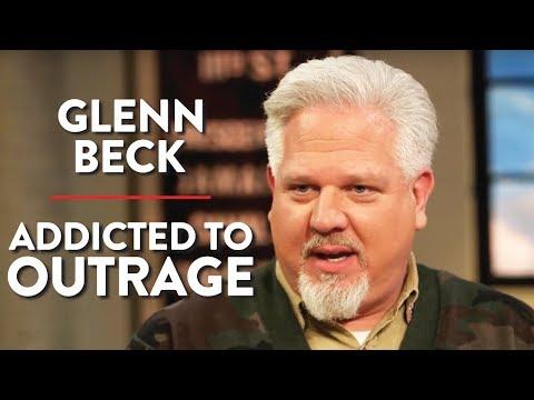 Glenn Beck: 'Addicted to Outrage' (Pt. 2)