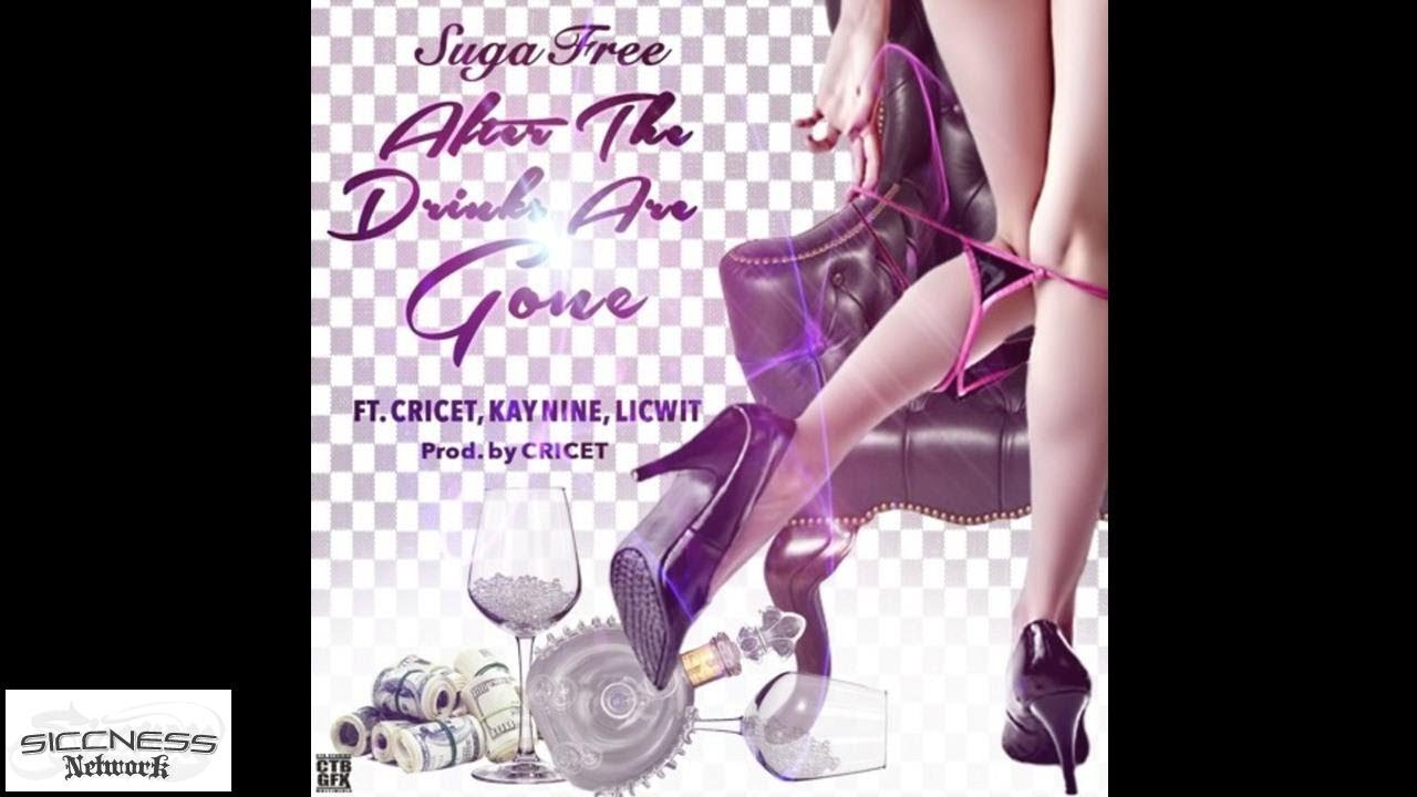 Suga Free - After The Drinks Are Gone! | Siccness net