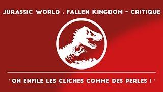 JURASSIC WORLD : FALLEN KINGDOM - AVIS CRITIQUE (avec Spoilers)