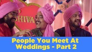 ScoopWhoop: People You Meet At Weddings - Part 2