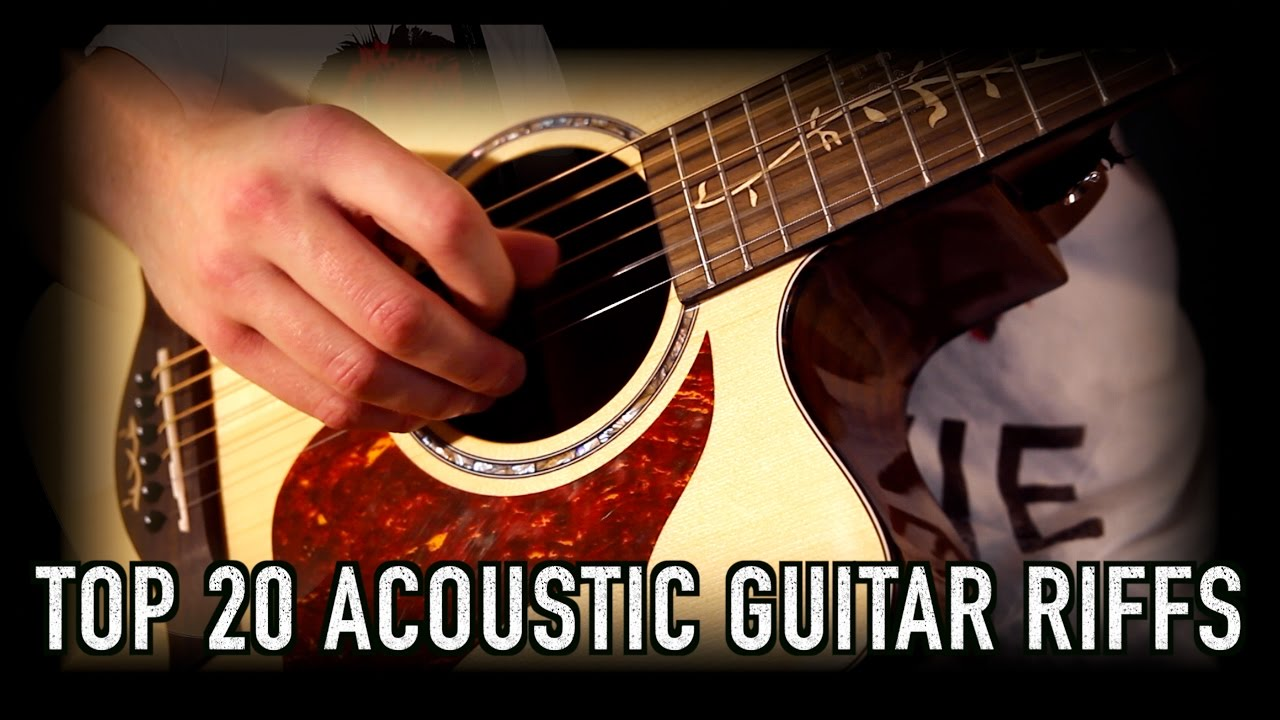 Top 20 Acoustic Guitar Riffs Intros Youtube