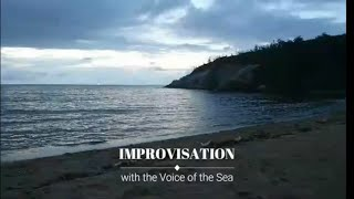 """Improvisation"" with the Voice of the Sea 「即興演奏」 〜海の声と共に〜"