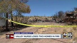 Nurse loses two homes in Black Canyon City fire